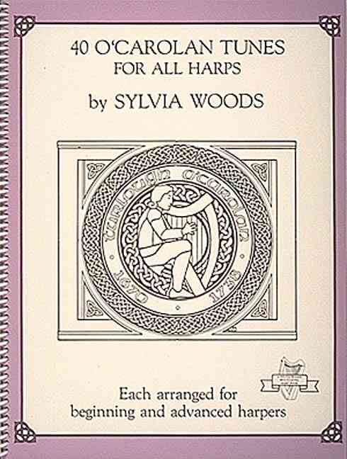 40 O'Carolan Tunes for All Harps By Woods, Sylvia